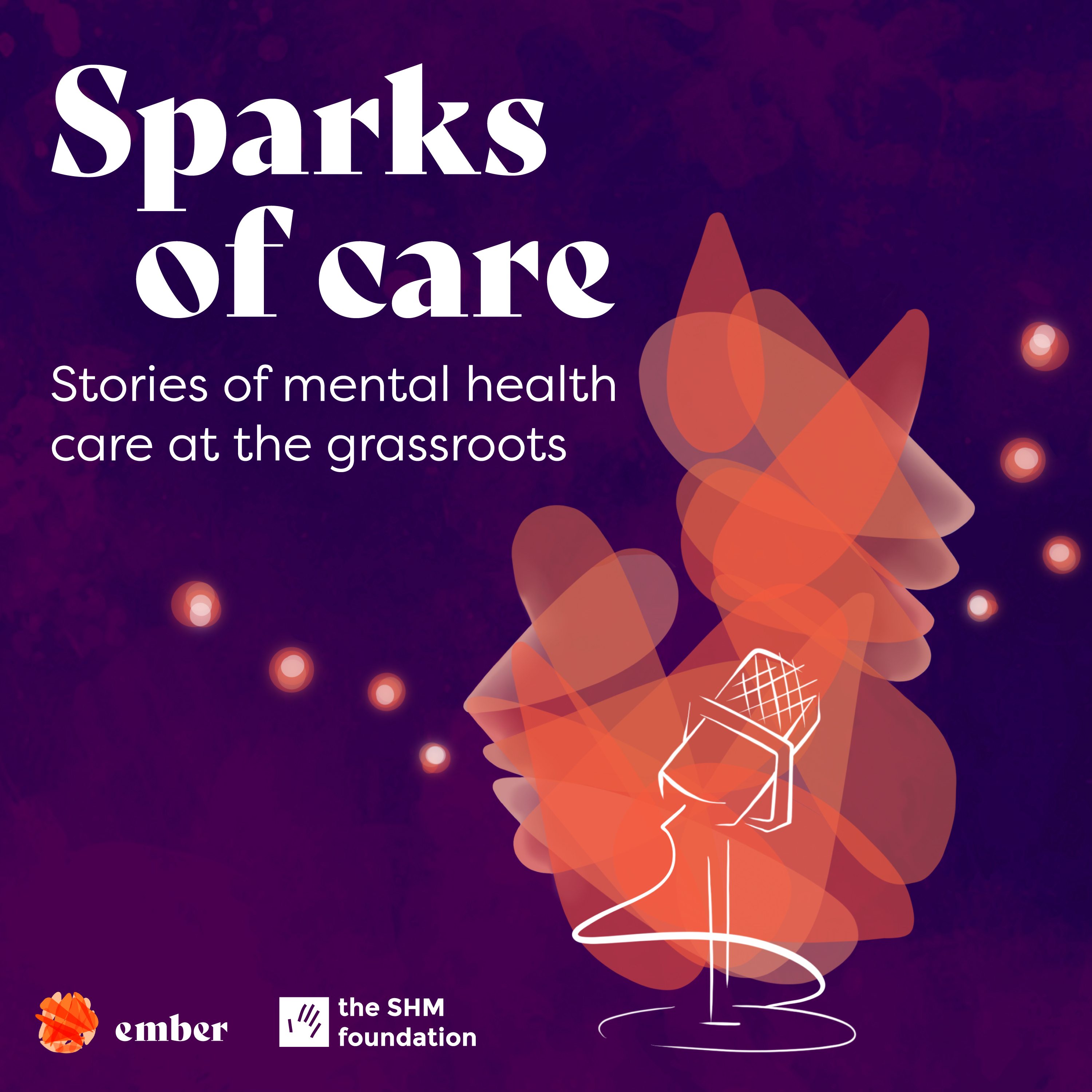 Ember launches podcast series Sparks of Care
