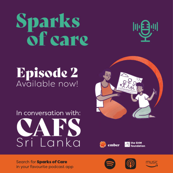 Sparks of Care Episode 2 with CAFS, Sri Lanka out now!